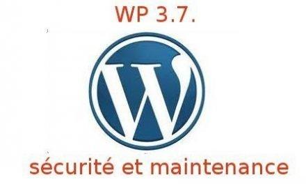 WordPress 3.7 est peinard et sécurisant